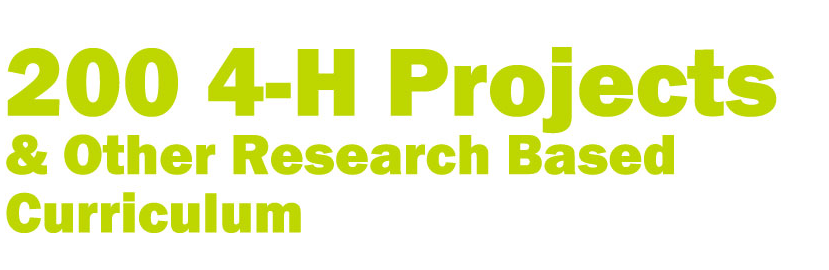 200 4-H projects and other research based curriculum